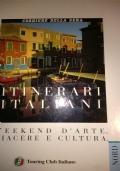 ITINERARI ITALIANI weekend d'arte, piacere e cultura NORD