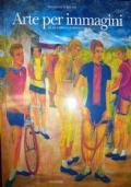 Arte per immagini - Da De Chirico a Lopez Garcia