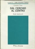 DAL CENTRO AL CERCHIO. Studi danteschi. [ Prima edizione. Milano, Vita e Pensiero 1990 ].
