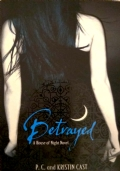 Betrayed - Book Two of A House of Night Series