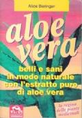 Aloe Vera - Belli e sani con l'estratto di Aloe Vera