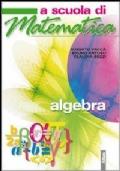 A scuola di matematica. Algebra. Per la Scuola media.