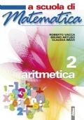 A SCUOLA DI MATEMATICA - ARITMETICA 2
