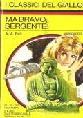 Ma bravo sergente! (I Classici del Giallo n. 98)