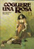 Cogliere una rosa (promozione 10 romanzi x 12 €)