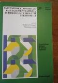 Quaderni di Analisi regionale VALUTAZIONE ECONOMICA E VALUTAZIONE STRATEGICA DI PROGRAMMI E PROGETTI TERRITORIALI (Urbanistica, piani regolatori)