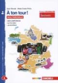 A ton tour! 2 Livre de l'élève + Cahier d'exercices + eBook Libro Digitale Multimediale