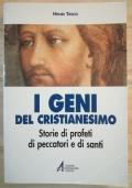 I geni del Cristianesimo: Storie di profeti, di peccatori e di santi