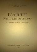 Conosci l'Italia volume IX L'ARTE NEL MEDIOEVO il Duecento e il Trecento II°