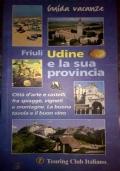 Guida vacanze FRIULI: UDINE e la sua provincia
