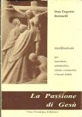 LA PASSIONE DI GESU'. Meditazioni per Sacerdoti, Chierici e Anime religiose. [ Prima edizione: Torino, Marietti, marzo 1954 ]