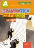 Grammatica con metodo. Vol. A: Le regole. Palestra INVALSI. Con CD-ROM