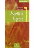 Matematica di base. Aspetti di algebra. Con espansione online. Per le Scuole superiori:1