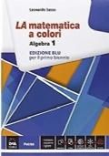 LA MATEMATICA A COLORI  - algebra 1 per il primo biennio