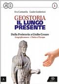GEOSTORIA  - IL LUNGO PRESENTE DALLA PREISTORIA A GIULIO CESARE vol. 1