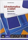 LA MATEMATICA A COLORI  -  geometria per il primo biennio