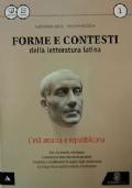 Forme e contesti della letteratura latina, l'età arcaica e repubblicana
