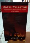 HOTEL PALESTINE VIAGGIO ATTRAVERSO LA GUERRA DA KUWAIT CITY A BAGHDAD