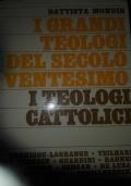 I grandi teologi del ventesimo secolo 1 i teologi cattolici