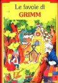 LE FAVOLE DI GRIMM (6 FAVOLE ILLUSTRATE)