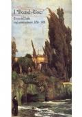 I Deutsch-Romer. Il mito dell'IItalia negli artisti tedeschi 1850 - 1900