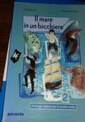Il Mare In Un Bicchiere 2. Antologia Italiana Per La Scuola Media