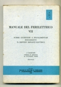 FERROVIE DELLO STATO - MANUALE DEL FERELETTRICO - VOL. VII - NORME REGOLAMENTARI