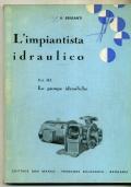 A. BRIGANTI - L'IMPIANTISTA IDRAULICO : LE POMPE IDRAULICHE - ED. SAN MARCO 1967