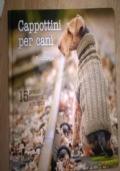 CAPPOTTINI PER CANI 15 PRATICI PROGETTI A MAGLIA