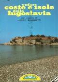 Vedere coste e isole della Iugoslavia: con pagine di Libero Bigiaretti