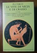 Plutarco le Vite di Nicia e di Crasso - Prima Edizione 1994 a cura di M. Gabriella A. Bertinelli, C- Caren, M. Manfredini e L. Piccirilli