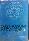 Costruzioni metalliche volume 1 e 2