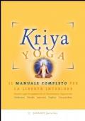 Kriya Yoga : il manuale completo per la libertà interiore
