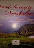 STRADE LASTRICATE DI ARCOBALENI