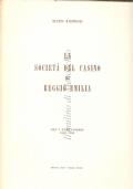 La Società del Casino di Reggio Emilia: nel I Centenario 1860-1960