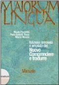 MAIORUM LINGUA Manuale - Nuovo Comprendere e tradurre