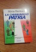LA CHIAMAVAMO PATRIA