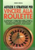 Astuzie e Strategie per Vincere alla Roulette