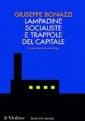 LAMPADINE SOCIALISTE E TRAPPOLE DEL CAPITALE - Come diventai sociologo