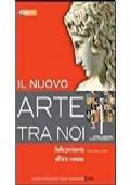 arte tra noi dalla preistoria all'arte romana + strumenti