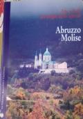 Arte e fede nei luoghi dello Spirito. Abruzzo, Molise