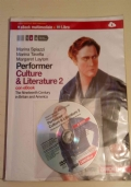 Performer. Culture and literature. Con  DVD_ROM. Con espansione online. Vol. 2: The nineteenth century in Britain and America.