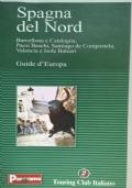 Guide d'Europa SPAGNA DEL NORD Barcellona e Catalogna, Paesi Baschi, Santiago de Compostela, Valencia e Isole Baleari
