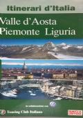 Itinerari d'Italia VALLE D'AOSTA PIEMONTE LIGURIA
