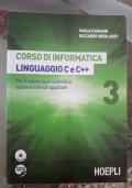 Corso di informatica linguaggio C e C++. Con e-book. Con espansione online. Per il Liceo scientifico vol.3