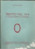 TRENTO NEL 1914 E ALTRI SCRITTI DI STORIA. [ Introduzione di Guenther Burckhardt. Zurigo-Milano, Istituto Europeo di Geopolitica (deposito c/o Ed.Civis) 1990 ].