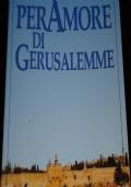 Per Amore di Gerusalemme - Profilo e Itinerario di Maria Baxiu