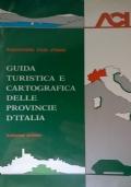 GUIDA TURISTICA E CARTOGRAFICA DELLE PROVINCIE D'ITALIA volume primo