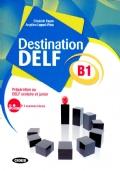 Destination Delf B1. Préparation au DELF scolaire et junior. Avec CD MP3-ROM.