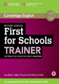 Cambridge English. First For Schools Trainer. Withouth answers. With audio.